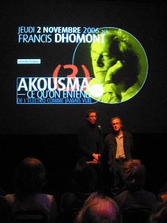 Jean-François Denis and Robert Normandeau introduce the Francis Dhomont concert during Akousma (3), at the Monument-National [Photo: Luc Beauchemin, Montréal (Québec), November 2, 2006]